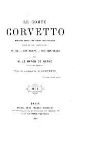 Le comte Corvetto, ministre secrétaire d'Etat des finances sous le roi Louis XVIII: sa vie, son temps, son ministère