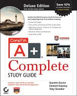 CompTIA A+ Complete Deluxe Study Guide