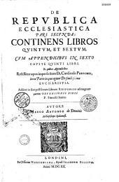 De republica ecclesiastica libri X , auctore Marco-Antonio de Dominis...