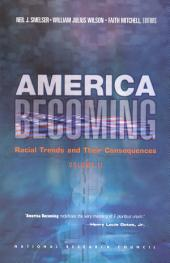 America Becoming: Racial Trends and Their Consequences, Volume 2