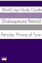 Pericles, Prince of Tyre in Plain and Simple English (a Modern Translation and the Original Version)