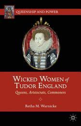 Wicked Women of Tudor England