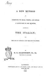 A new method of learning to read, write, and speak a language in six months adapted to the italian for the use of schools and private teachers by H. G. Ollendorff