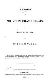 Memoirs of Mr. John Chamberlain, Late Missionary in India