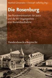Die Rosenburg: Das Bundesministerium der Justiz und die NS-Vergangenheit – eine Bestandsaufnahme, Ausgabe 2