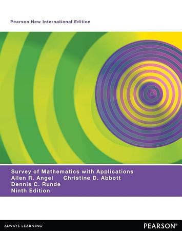 A Survey of Mathematics with Applications  Pearson New International Edition PDF