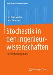Stochastik in den Ingenieurwissenschaften: Eine Einführung mit R