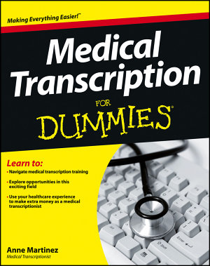 Medical Transcription For Dummies PDF