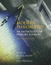 Modern Philosophy (Second Edition): An Anthology of Primary Sources, Edition 2