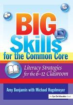 Big Skills for the Common Core