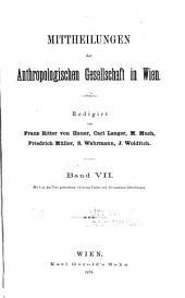 Mittheilungen der Anthropologischen Gesellschaft in Wien: Bände 7-8