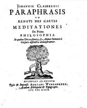 Paraphrasis in R. Descartes meditationes de prima Philosophia