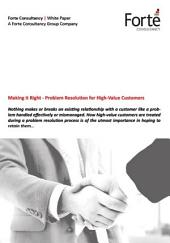Making it Right - Problem Resolution for High-Value Customers