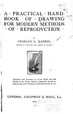 A Practical Hand-book of Drawing for Modern Methods of Reproduction