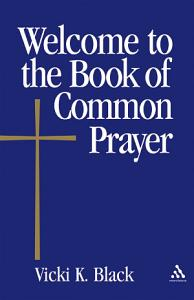 Welcome to the Book of Common Prayer Book