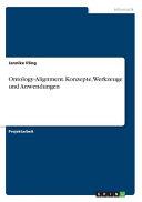 Ontology Alignment  Konzepte  Werkzeuge und Anwendungen PDF