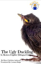 The Ugly Duckling In English and Spanish (Bilingual Edition)