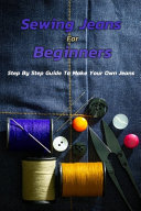 Sewing Jeans For Beginners
