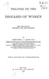 Treatise on the Diseases of Women: For the Use of Students and Practitioners