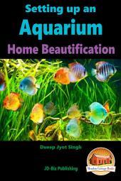 Setting up an Aquarium - Home Beautification