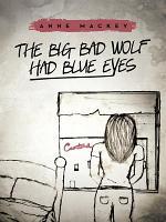 The Big Bad Wolf Had Blue Eyes PDF