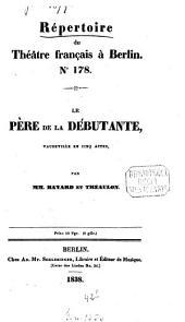 Le père de la débutante: vaudeville en cinq actes