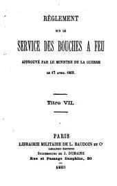Règlement sur le service des bouches à feu: Volume7