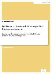 Die Balanced Scorecard als strategisches Führungsinstrument: Bewertung des Anlagezustandes von Bahnhöfen im Rahmen der BahnStrategieCard