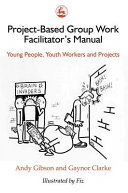 Project-based Group Work Facilitator's Manual