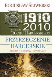 Przyrzeczenie harcerskie: Historia. Metodyka. Manipulacje