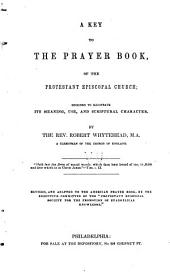 A key to the prayer book of the Protestant Episcopal church: ...