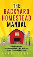 The Backyard Homestead Manual PDF