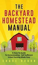 The Backyard Homestead Manual
