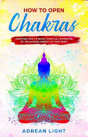 How to Open Chakras