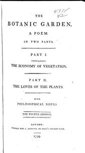 The Botanic Garden: A Poem. In Two Parts, Volume 1