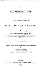 A Compendium of Human and Comparative Pathological Anatomy ... Translated from the German, with notes by J. F. South