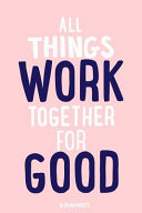 All Things Work Together for Good: Blank Lined Motivational Inspirational Quote Journal