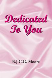 Dedicated To You