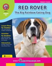 Red Rover, the Big Rainbow Eating Dog Gr. K-2