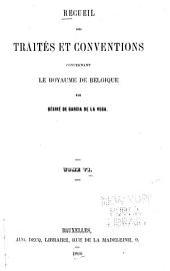 Recueil des traités et conventions concernant le royaume de Belgique,