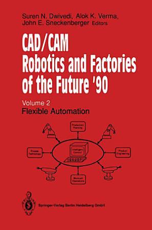CAD CAM Robotics and Factories of the Future    90 PDF