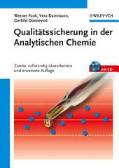 Qualitätssicherung in der Analytischen Chemie: Anwendungen in der Umwelt-, Lebensmittel- und Werkstoffanalytik, Biotechnologie und Medizintechnik, Ausgabe 2