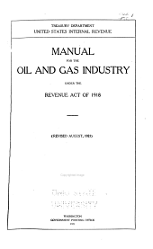 Manual for the Oil and Gas Industry under the Revenue Act of 1918. Revised
