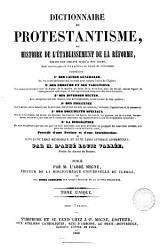 Dictionnaire du protestantisme  ou Histoire de l   tablissement de la r  forme PDF