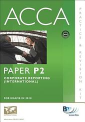 ACCA Paper P2 - Corporate Reporting (INT) Practice and Revision Kit