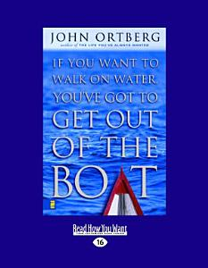 If You Want to Walk on Water Get Out of the Boat Book
