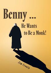 Benny He Wants To Be A Monk  Book PDF