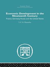 Economic Development in the Nineteenth Century: France, Germany, Russia and the United States
