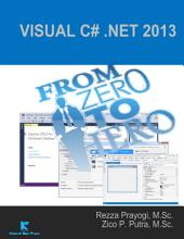 Visual C# .Net 2013 from Zero to Hero