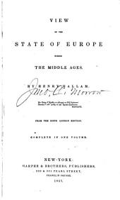 View of the State of Europe During the Middle Ages: Volumes 1-3